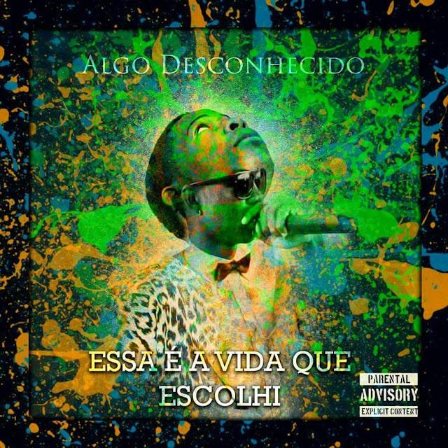 """O rapper angolano Algo Desconhecido lança o EP """"É A Vida Que Escolhi"""""""