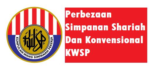 Beza Simpanan Shariah Dan Konvensional KWSP