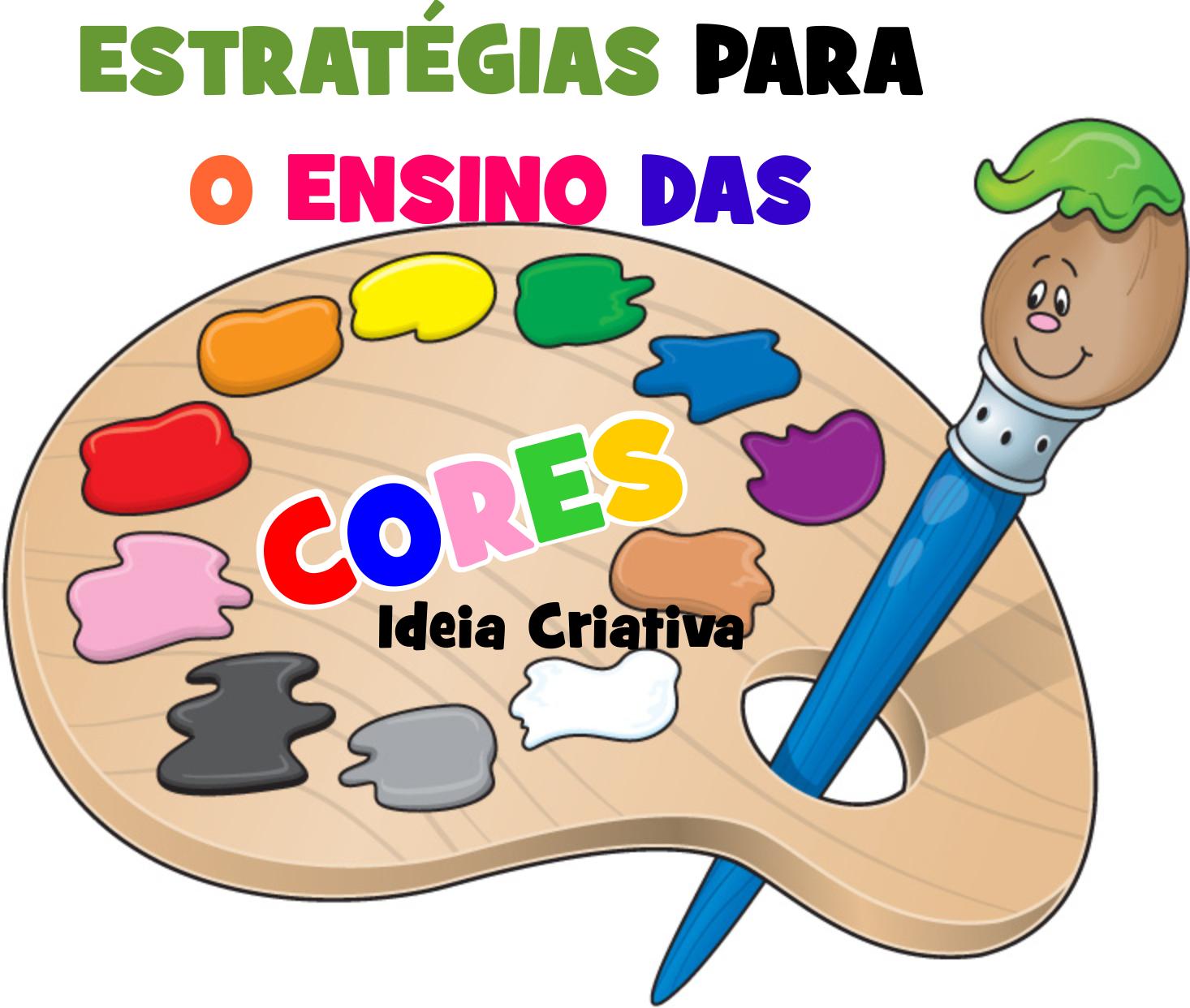 Conhecido 9 Estratégia para o Ensino das Cores na Educação Infantil | Ideia  WB62