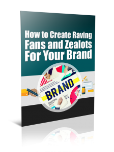 How to Create Raving Fans and Zealots For Your Brand Pdf Book Free download