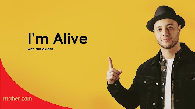 I'm Alive, Nikmati Kolaborasi Lagu Religi Terbaru Maher Zain Dengan Atif Aslam