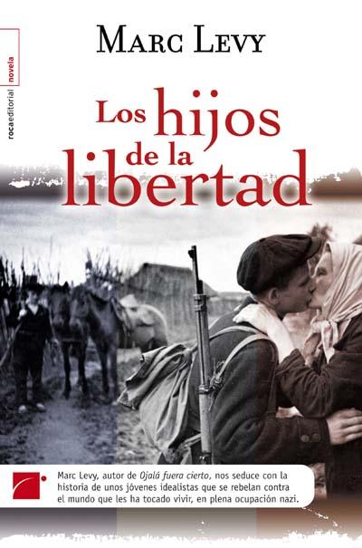 Los Hijos De La Libertad – Marc Levy