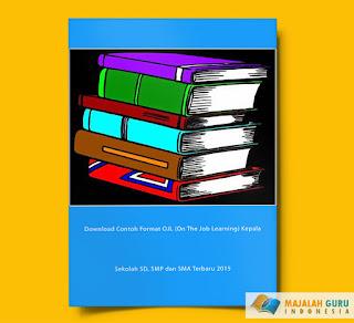 Download Contoh Format OJL (On The Job Learning) Kepala Sekolah SD, SMP dan SMA Terbaru 2015