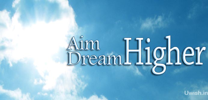 Motivational and Inspirational aim higher dream higher quotes, e greeting cards and wishes in sky.