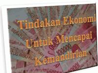 Tindakan Ekonomi Untuk Mencapai Kemandirian