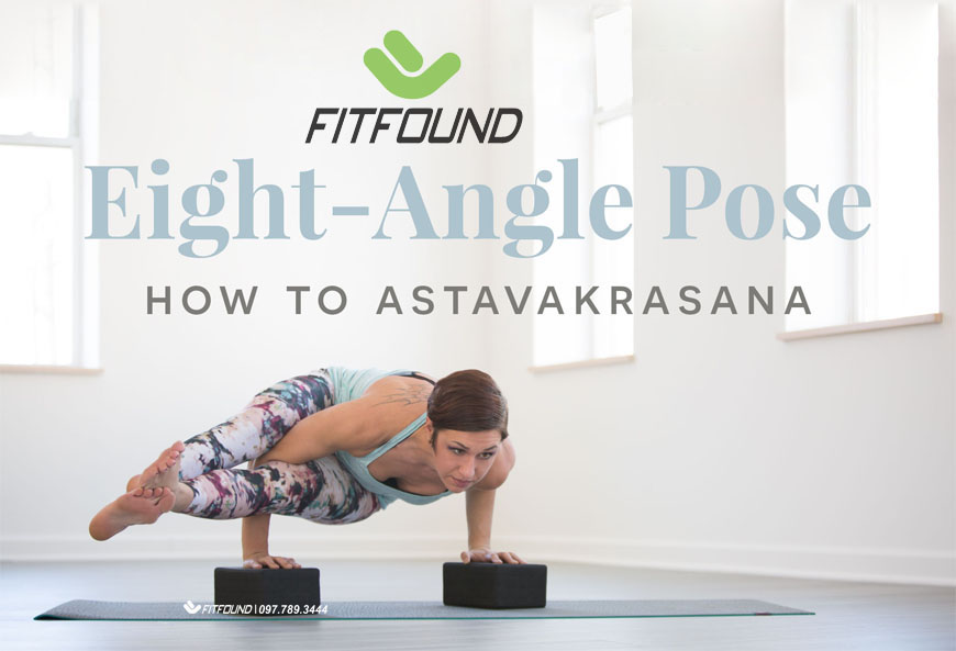 lam-the-nao-de-lam-chu-tu-the-yoga-tam-goc-astavakrasana