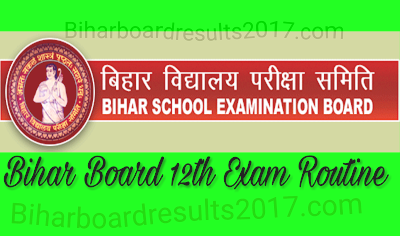 Bihar Boards 12th Arts , Commerce And Science exam routine 2017