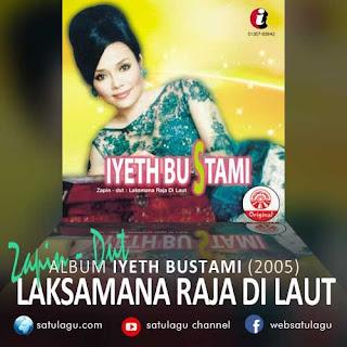 Lagu Iyeth Bustami Album Zapin - Dut : Laksmana Raja di Laut Mp3
