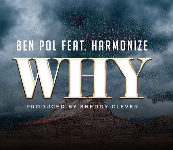 Ben Pol Ft Harmonize – Why
