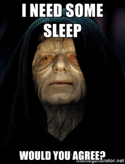 Star Wars Emperor Palpatine is running on little sleep.
