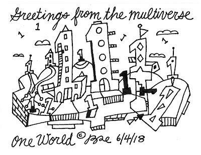 Greetings from the multiverse.One world.
