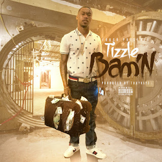 New Music Alert, New Single, Tizzle, Bam'n, New Hip Hop Music, Hip Hop Everything, Team Bigga Rankin, Promo Vatican,