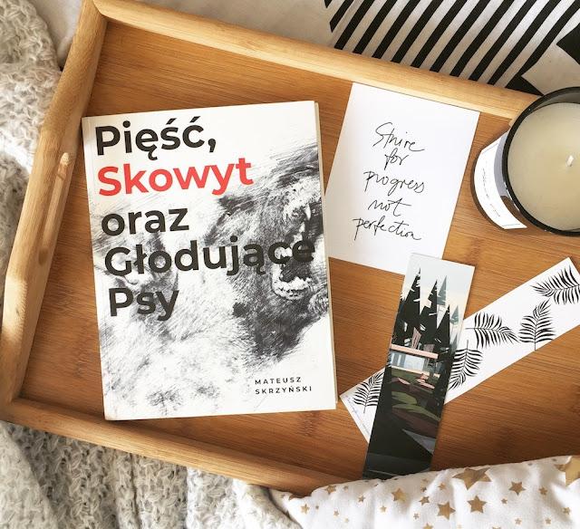 Pięść, skowyt oraz głodujące psy - Mateusz Skrzyński