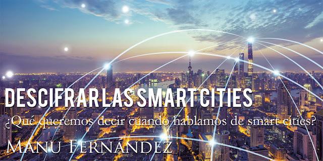 Descifrar las smart cities - Manu Fernández