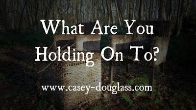 What Are You Holding On To?