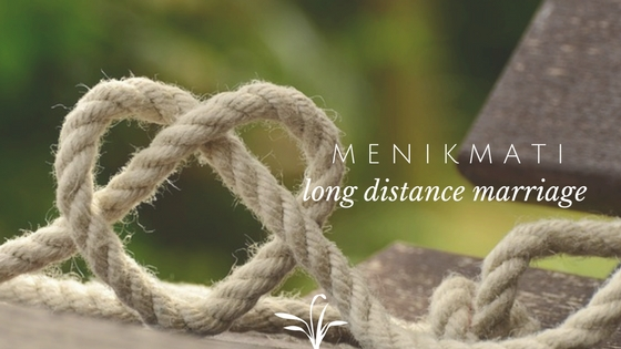 Menikmati Long Distance Marriage