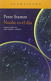 """""""Noche es el día"""" - Peter Stamm"""