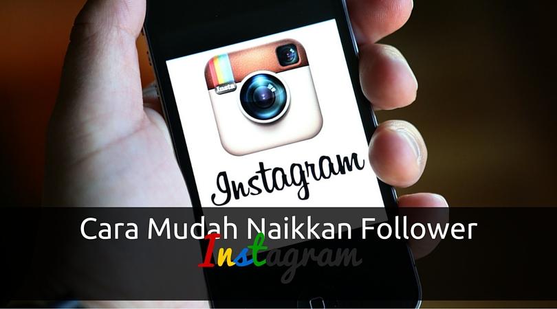 Cara Mudah Naikkan Follower Instagram