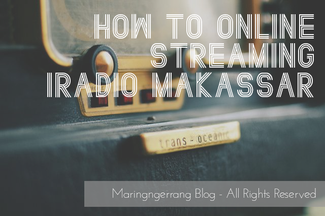 Cara Online Streaming iRadio Makassar
