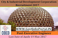 City & Industrial Development Corporation Recruitment 2017– Executive Engineer, Assistant Transportation Engineer