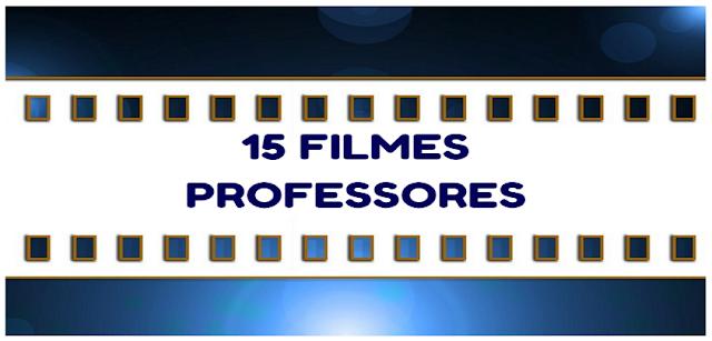 15 filmes que contam histórias de professores