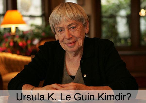 Ursula K. Le Guin Kimdir?