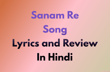 sanam-re-song-lyrics-and-review-in-hindi