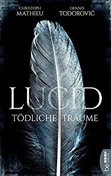 Neuerscheinungen im Juli 2018 #1 - Lucid -Tödliche Träume von Christoph Mathieu und Dennis Todorovic