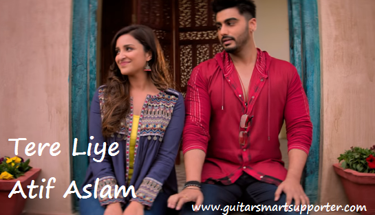 Tere Liye Guitar Chords with Lyrics | Atif Aslam, Akansha Bhandari