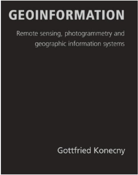 Geoinformation : Remote Sensing, Photogrammetry and Geographical Information Systems