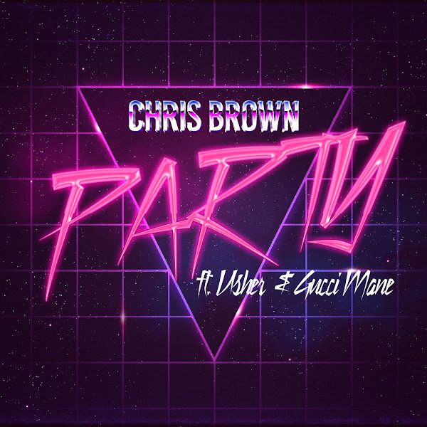 Chris Brown - Party (feat. Gucci Mane & Usher) - Single Cover