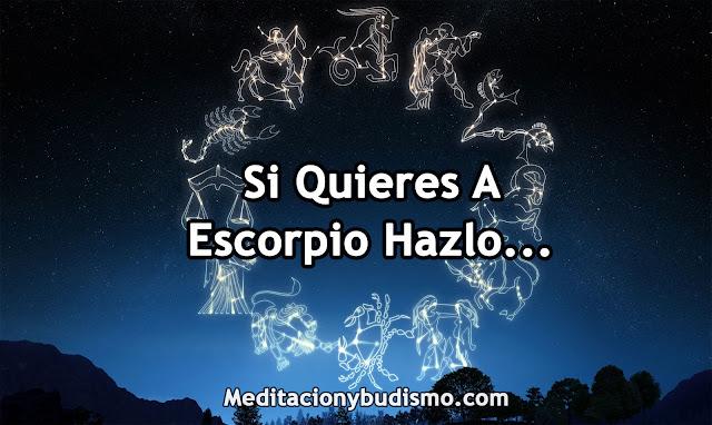 SI QUIERES A ESCORPIO HAZLO...