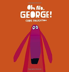 Oh No, George! - Children's Book