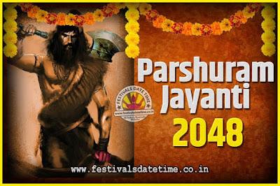 2048 Parshuram Jayanti Date and Time, 2048 Parshuram Jayanti Calendar