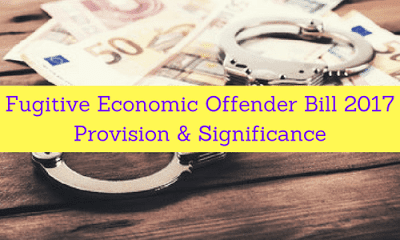 The law ministry has given its approval to Fugitive Economic Offenders Bill