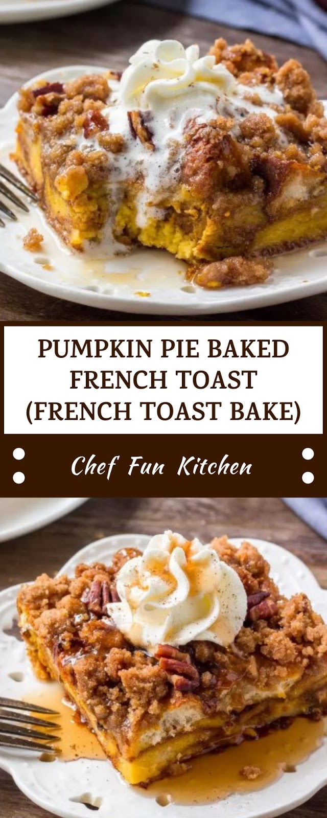 PUMPKIN PIE BAKED FRENCH TOAST (FRENCH TOAST BAKE)