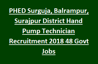 PHED Surguja, Balrampur, Surajpur District Hand Pump Technician Recruitment Notification 2018 48 Govt Jobs