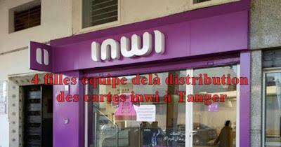 Offre D'emploi : 4 filles équipe delà distribution des cartes inwi à Tanger