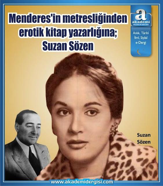 Adnan Menderes'in metresliğinden erotik kitap yazarlığına; Suzan Sözen