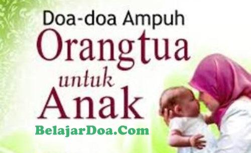 Lafadz Bacaan Doa Orang Tua Untuk Anak Agar Sholeh Sukses dan Nurut Sama Ibu Bapak Dalam Bahasa Arab Latin Dan Arti Indonesia