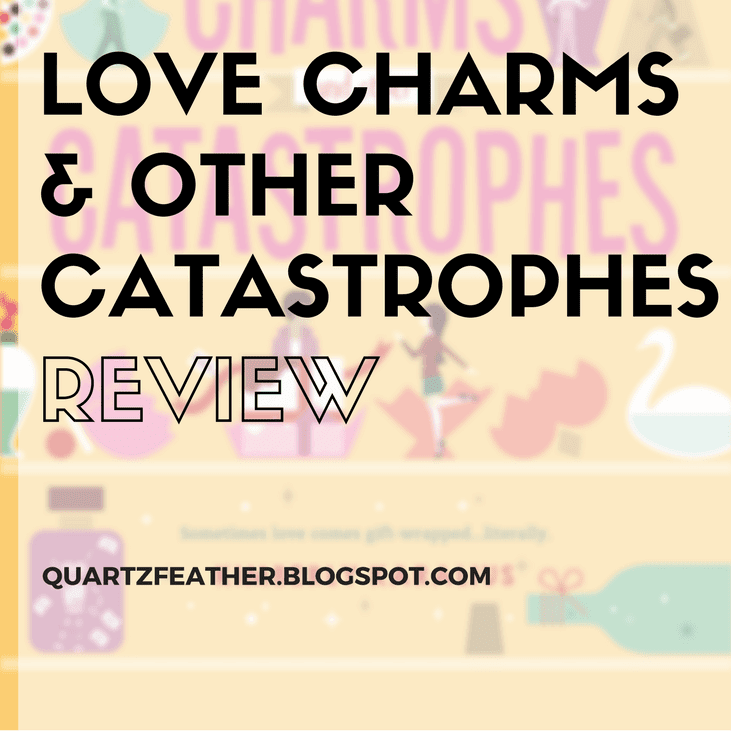Love Charms & Other Catastrophes Review