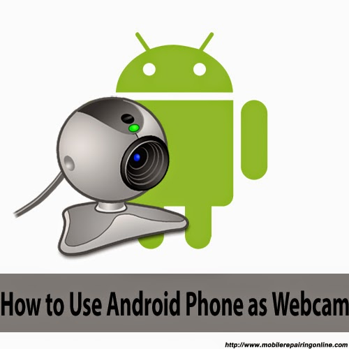 how to use Your Android phone As Pc Webcam