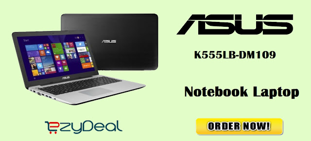 http://ezydeal.net/product/Asus-K555LB-DM109T-Laptop-5th-Gen-Ci5-8Gb-Ram-1Tb-Hdd-Win10-Black-Metal-Notebook-laptop-product-27474.html