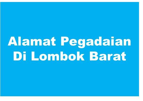 Alamat PT Pegadaian Di Lombok Barat