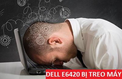 Máy tính Dell E6420 treo đơ máy sau khi Sleep