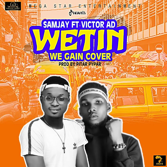 [Music] Samjay - Wetin We Gain Cover ft Victor AD