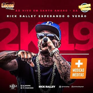 RICK RALLEY - CD AO VIVO EM SANTO AMARO - 2019 [ MÚSICAS INÉDITAS ]