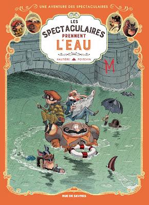 Une aventure des spectaculaires tome 3 éditions Rue de Sèvres