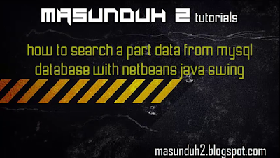 tutorial netbeans how to search a part data from mysql database (vol.14)
