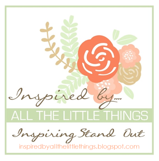 Weekly Standout at Inspired by All the Little Things